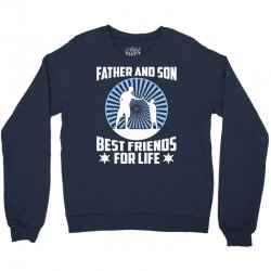 Father and son Best friends for life - Fathers day Gift Crewneck Sweatshirt | Artistshot