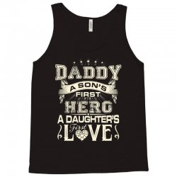 daddy a son's first hero a daughter's first love , father's day Tank Top   Artistshot