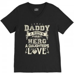 daddy a son's first hero a daughter's first love , father's day V-Neck Tee   Artistshot