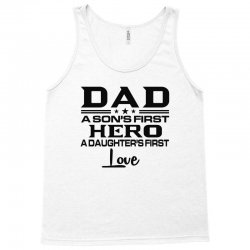 daddy a son's first hero a daughter's first love , father's day .. Tank Top | Artistshot