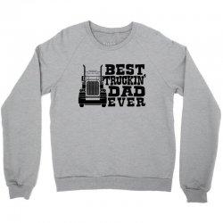 BEST TRUCKIN dad EVER - father's day Crewneck Sweatshirt | Artistshot