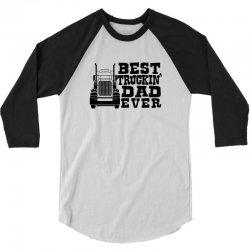 BEST TRUCKIN dad EVER - father's day 3/4 Sleeve Shirt | Artistshot