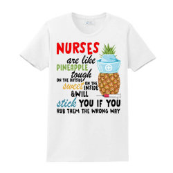 Nurses Are Like Pineapple For Light Ladies Classic T-shirt Designed By Neset