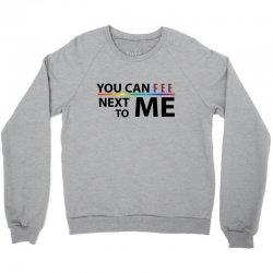 You Can Pee Next To Mee Crewneck Sweatshirt | Artistshot
