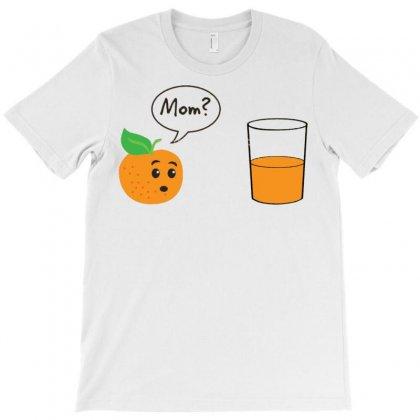 Oraange Juice Mom T-shirt Designed By Jafarnr1966