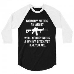 Nobody Needs An AR15 3/4 Sleeve Shirt | Artistshot