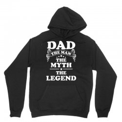 Dad The Man The Myth The Legend Unisex Hoodie | Artistshot