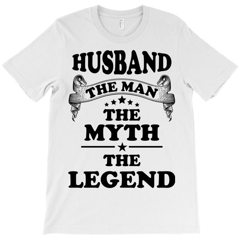 Husbandthe Man The Myth The Legend T-shirt | Artistshot