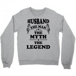 HusbandThe Man The Myth The Legend Crewneck Sweatshirt | Artistshot