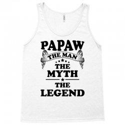 Papaw The Man The Myth The Legend Tank Top   Artistshot