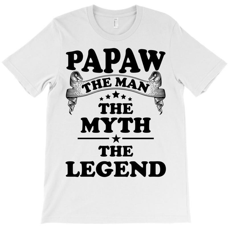 Papaw The Man The Myth The Legend T-shirt   Artistshot