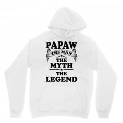 Papaw The Man The Myth The Legend Unisex Hoodie   Artistshot