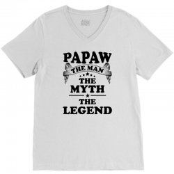 Papaw The Man The Myth The Legend V-Neck Tee   Artistshot