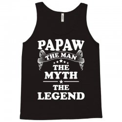Papaw The Man The Myth The Legend Tank Top | Artistshot