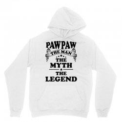 Pawpaw The Man The Myth The Legend Unisex Hoodie | Artistshot