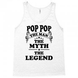 Pop Pop The Man The Myth The Legend Tank Top   Artistshot