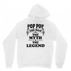 Pop Pop The Man The Myth The Legend Unisex Hoodie   Artistshot