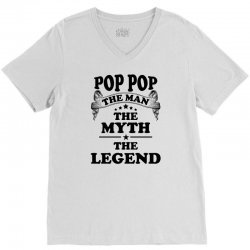 Pop Pop The Man The Myth The Legend V-Neck Tee   Artistshot