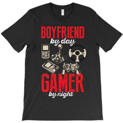 Boyfriend By Day By Night Gamer T-shirt Designed By Rardesign
