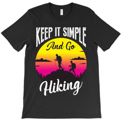 Keep It Simple And Go Hiking T-shirt Designed By Rardesign
