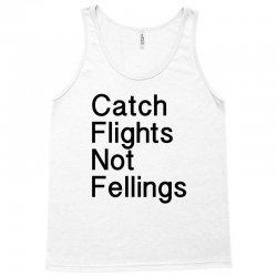 catch flights not fellings Tank Top | Artistshot