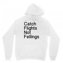 catch flights not fellings Unisex Hoodie | Artistshot