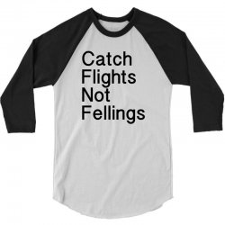 catch flights not fellings 3/4 Sleeve Shirt | Artistshot