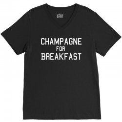 champagne for breakfast V-Neck Tee | Artistshot
