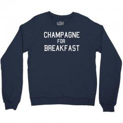 champagne for breakfast Crewneck Sweatshirt | Artistshot