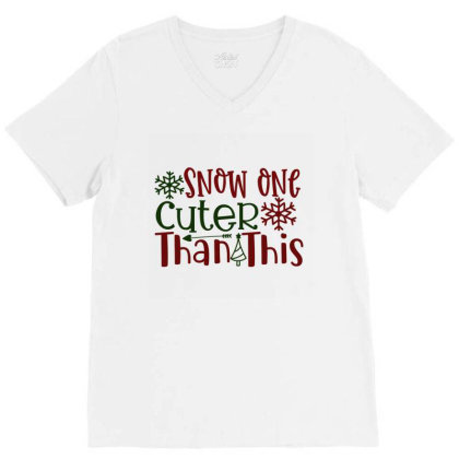 Snow One Cuter Than This V-neck Tee Designed By Chiks