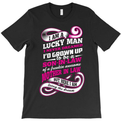 I Am A Luck Man Son In Law T-shirt Designed By Rardesign