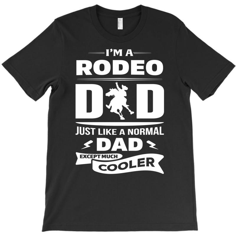 I'm A Rodeo Dad... T-shirt | Artistshot