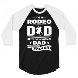 I'M A RODEO DAD... 3/4 Sleeve Shirt | Artistshot
