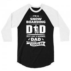 I'M A SNOWBOARDING DAD... 3/4 Sleeve Shirt   Artistshot