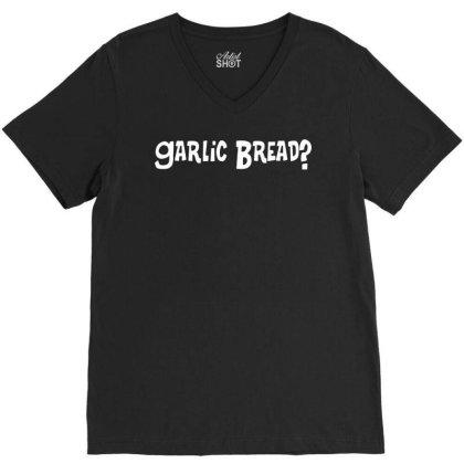 Garlic Bread V-neck Tee Designed By Ismi