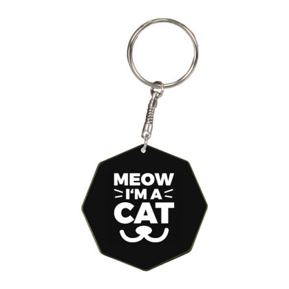 Meow I'm A Cat Octagon Keychain Designed By Fanshirt
