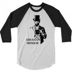 abraham drinkin' 4th of july 3/4 Sleeve Shirt   Artistshot
