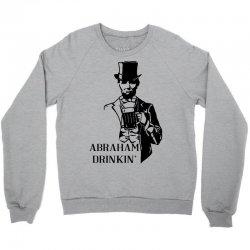abraham drinkin' 4th of july Crewneck Sweatshirt   Artistshot