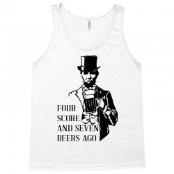 four score and seven beers ago Tank Top | Artistshot