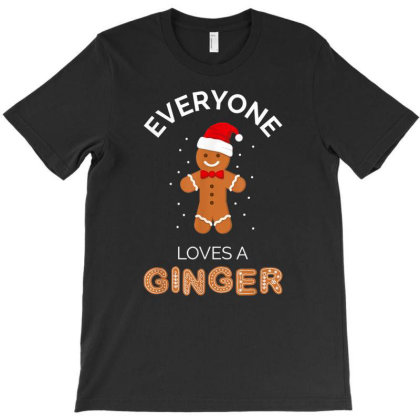 Everyone Loves A Ginger - Fun Outfit For Christmas T-shirt Designed By Mrt90