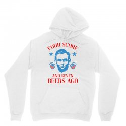 4th of july four score and seven beers ago Unisex Hoodie | Artistshot
