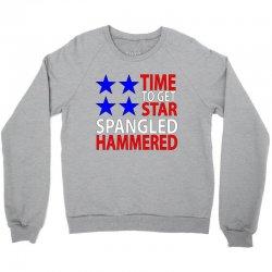 time to get star spangled hammered Crewneck Sweatshirt   Artistshot