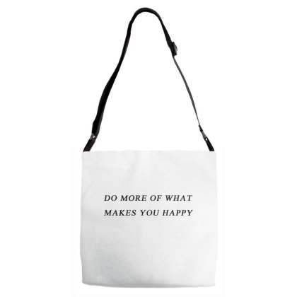 Do More Of What Makes You Happy Adjustable Strap Totes Designed By Kimochi