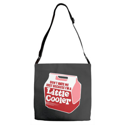 Don't Hate Me Just Because I'm A Little Cooler Adjustable Strap Totes Designed By Kimochi