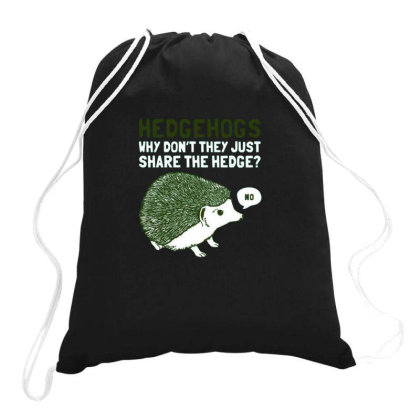 Hedgehogs Can't Share Drawstring Bags Designed By Ruarthur