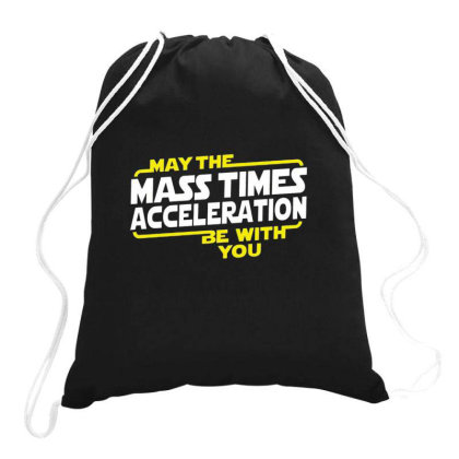 May The Mass X Acceleration Drawstring Bags Designed By Ruarthur