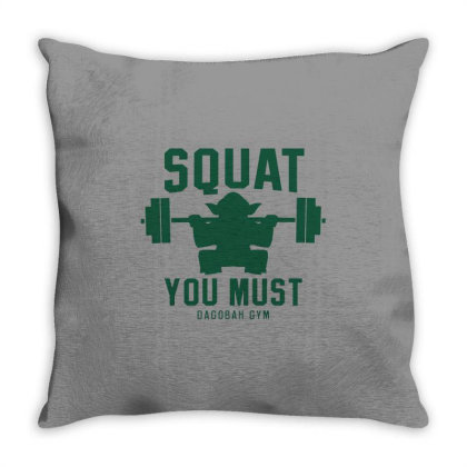 Squat You Must Throw Pillow Designed By Ruarthur