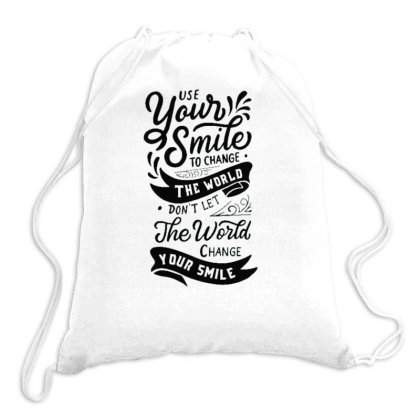Use Your Smile To Change The World Drawstring Bags Designed By Dulart