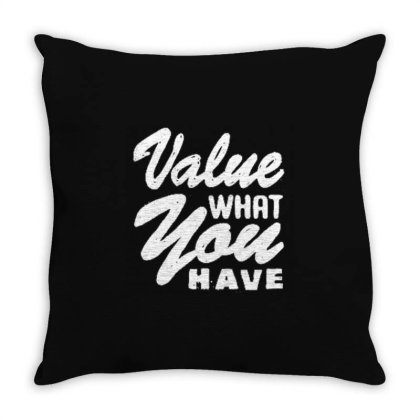 Value What You Throw Pillow Designed By Dulart
