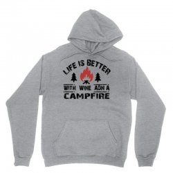 the camping life is better with a campfire and wine Unisex Hoodie | Artistshot